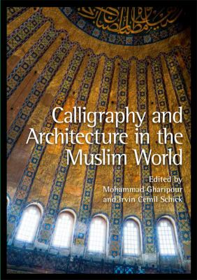 Calligraphy and Architecture in the Muslim World 9780748669226