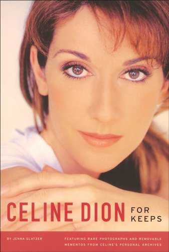 Celine Dion: For Keeps [With Removable Mementos from Personal Archives] 9780740755590