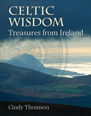 Celtic Wisdom: Treasures from Ireland 9780745953250