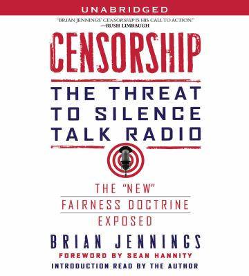 Censorship: The Threat to Silence Talk Radio 9780743599078