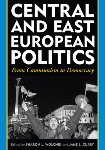 Central and East European Politics: From Communism to Democracy 9780742540682