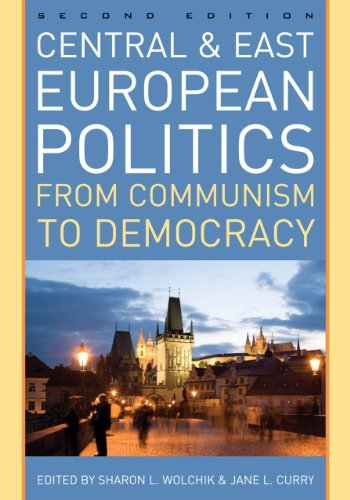 Central and East European Politics: From Communism to Democracy 9780742567344