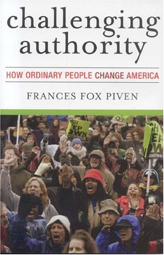 Challenging Authority: How Ordinary People Change America 9780742515352