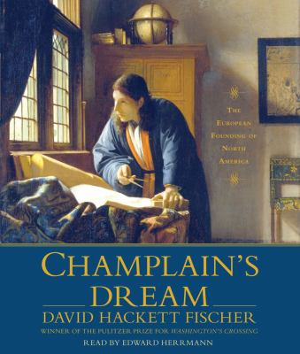 Champlain's Dream: The European Founding of North America 9780743579537