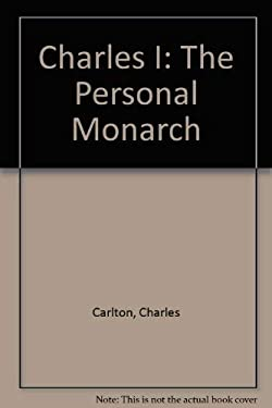 Charles I : The Personal Monarch