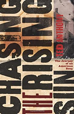 Chasing the Rising Sun: The Journey of an American Song 9780743278980