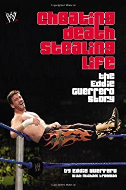 Cheating Death, Stealing Life: The Eddie Guerrero Story 9780743493536