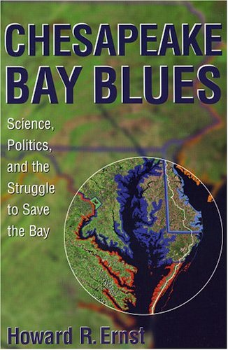 Chesapeake Bay Blues: Science, Politics, and the Struggle to Save the Bay 9780742523517