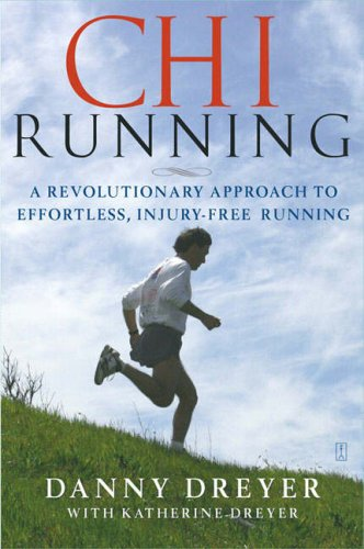Chi Running: A Revolutionary Approach to Effortless, Injury-Free Running 9780743251440