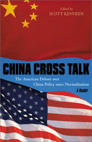 China Cross Talk: The American Debate Over China Policy Since Normalization 9780742517868