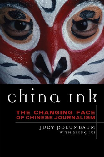 China Ink: The Changing Face of Chinese Journalism 9780742556683
