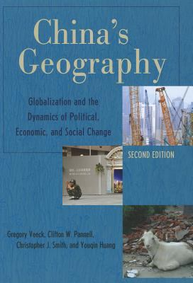 China's Geography: Globalization and the Dynamics of Political, Economic, and Social Change 9780742567832