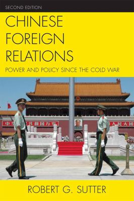 Chinese Foreign Relations: Power and Policy Since the Cold War 9780742566958