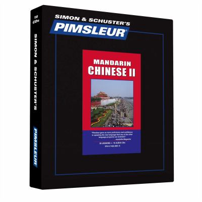 Chinese (Mandarin) II, Comprehensive: Learn to Speak and Understand Mandarin Chinese with Pimsleur Language Programs 9780743506618