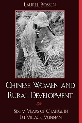 Chinese Women and Rural Development: Sixty Years of Change in Lu Village, Yunnan 9780742511088