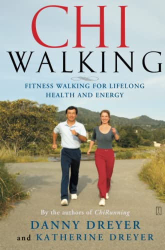 Chiwalking: The Five Mindful Steps for Lifelong Health and Energy 9780743267205