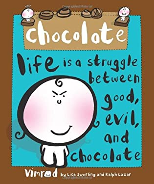Chocolate: Life Is a Struggle Between Good, Evil, and Chocolate 9780740773884