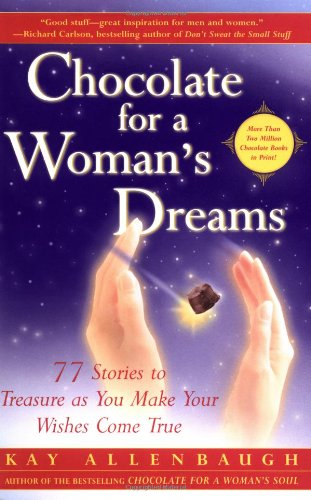 Chocolate for a Woman's Dreams: 77 Stories to Treasure as You Make Your Wishes Come True 9780743217774