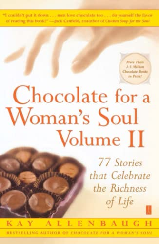 Chocolate for a Woman's Soul: 77 Stories That Celebrate the Richness of Life 9780743250191