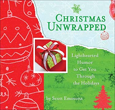 Christmas Unwrapped: Lighthearted Humor to Get You Through the Holidays 9780740768569