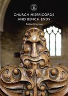 Church Misericords and Bench Ends 9780747807445