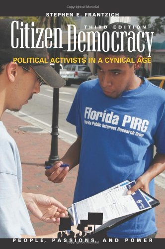 Citizen Democracy: Political Activists in a Cyncial Age