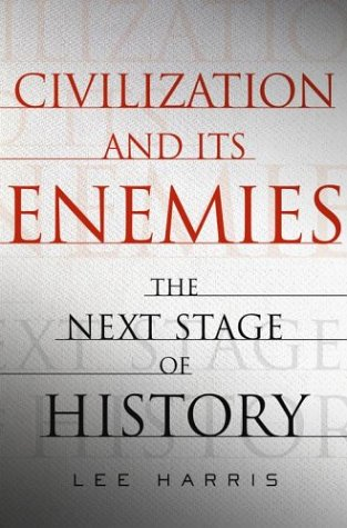 Civilization and Its Enemies: The Next Stage of History 9780743257497