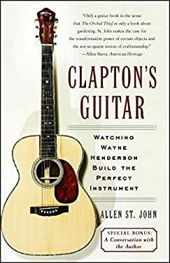 Clapton's Guitar: Watching Wayne Henderson Build the Perfect Instrument 9780743266369