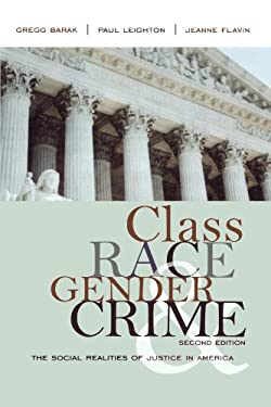 Class, Race, Gender, and Crime: The Social Realities of Justice in America 9780742546882