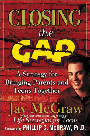 Closing the Gap: A Strategy for Bringing Parents and Teens Together 9780743224697