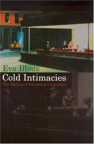 Cold Intimacies: The Making of Emotional Capitalism 9780745639048