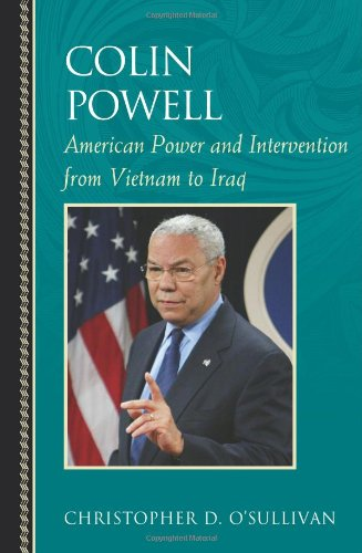 Colin Powell: American Power and Intervention from Vietnam to Iraq 9780742551862
