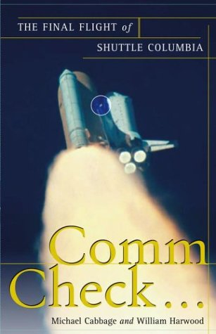 Comm Check...: The Final Flight of Shuttle Columbia 9780743260916