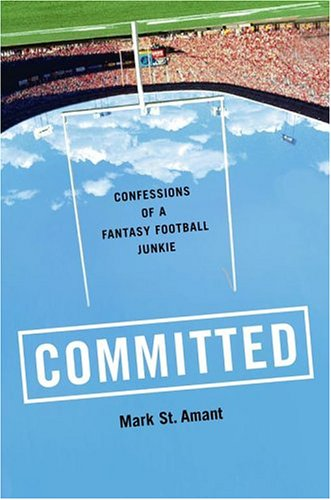 Committed: Confessions of a Fantasy Football Junkie 9780743267564