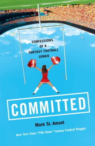 Committed: Confessions of a Fantasy Football Junkie