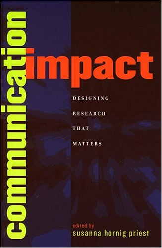 Communication Impact: Designing Research That Matters 9780742530980
