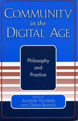 Community in the Digital Age: Philosophy and Practice 9780742529595