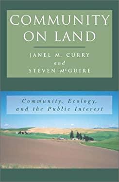 Community on Land: Community, Ecology, and the Public Interest 9780742501614