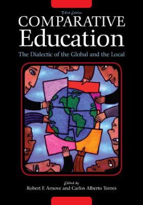 Comparative Education: The Dialectic of the Global and the Local 9780742559844