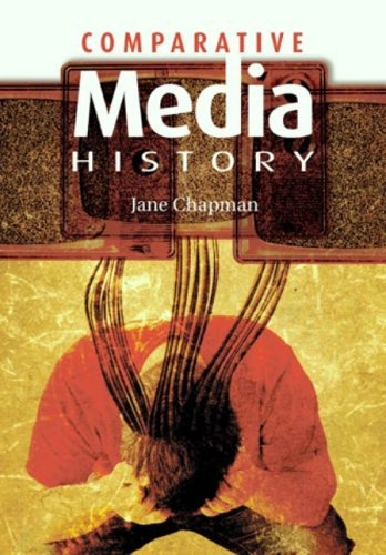 Comparative Media History: An Introduction: 1789 to the Present 9780745632421