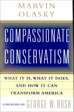 Compassionate Conservatism: What It Is, What It Does, and How It Can Transform America 9780743201315