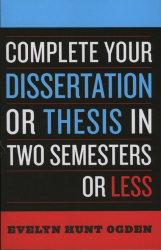Complete Your Dissertation or Thesis in Two Semesters or Less 9780742552890