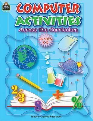 Computer Activities Across the Curriculum: Grades K-5 9780743930321