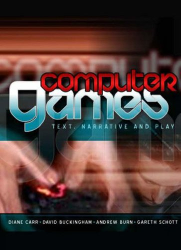 Computer Games: Text, Narrative and Play 9780745634005