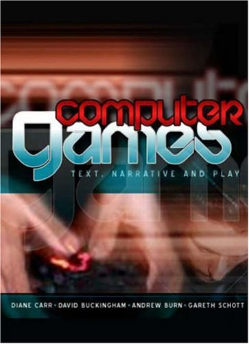 Computer Games: Text, Narrative and Play 9780745634012