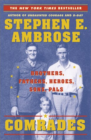 Comrades: Brothers, Fathers, Heroes, Sons, Pals 9780743200745