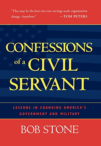 Confessions of a Civil Servant: Lessons in Changing America's Government and Military 9780742527645