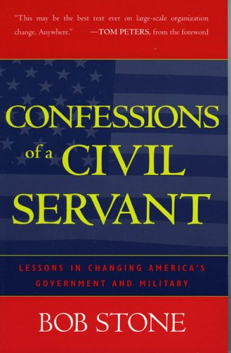 Confessions of a Civil Servant: Lessons in Changing America's Government and Military 9780742527652