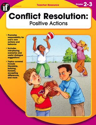 Conflict Resolution, Grades 2 - 3: Positive Actions 9780742427877