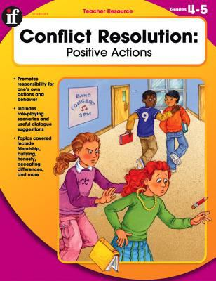 Conflict Resolution, Grades 4 - 5: Positive Actions 9780742427884